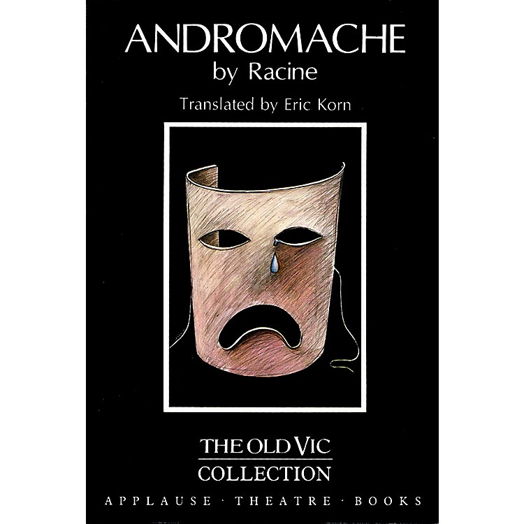 Applause Books Andromache Applause Books Series Softcover Written by Jean Racine