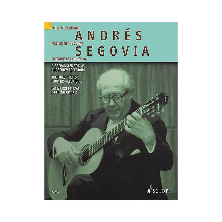 SchottAndrés Segovia (The Finest Pieces from His Repertoire) Schott Series