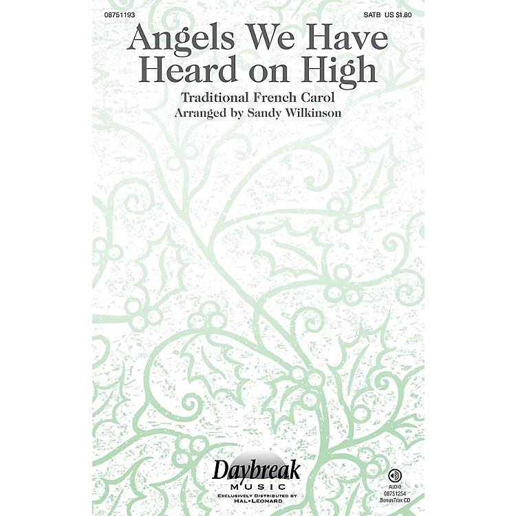 Daybreak MusicAngels We Have Heard on High SATB arranged by Sandy Wilkinson