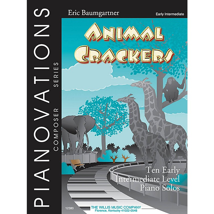 Willis MusicAnimal Crackers (Pianovations Composer Series/Early Inter Level) Willis Series by Eric Baumgartner