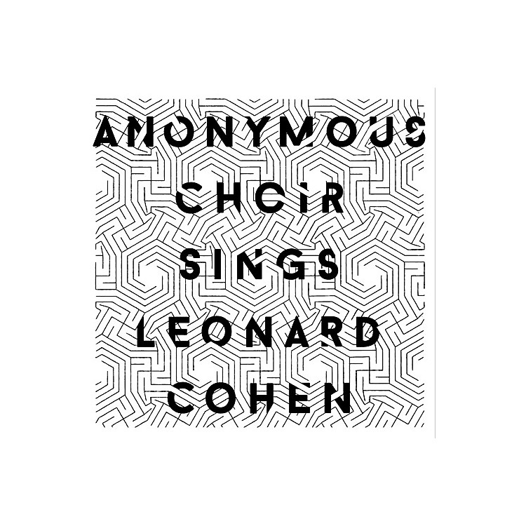 AllianceAnonymous Choir - Anonymous Choir Sings Leonard Cohen