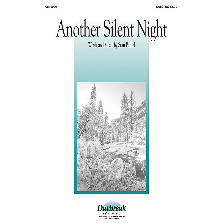 Daybreak MusicAnother Silent Night SATB composed by Stan Pethel