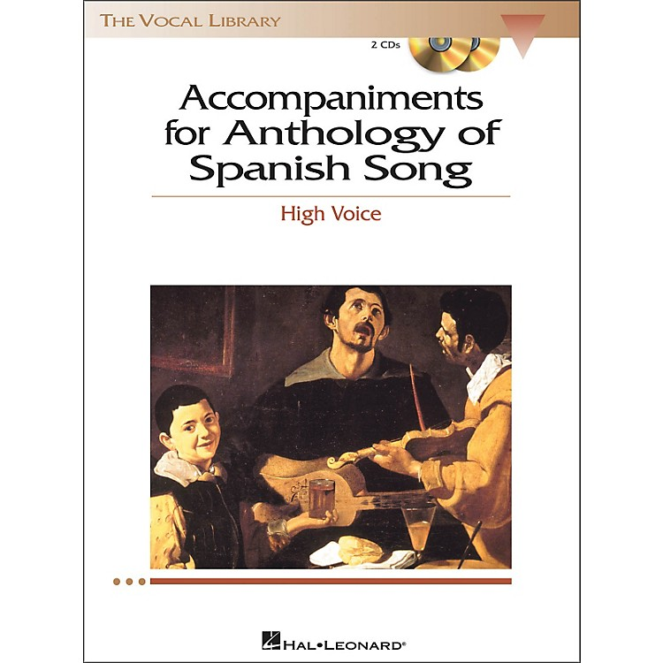 Hal Leonard Anthology Of Spanish Songs for High Voice 2CD Accompaniments