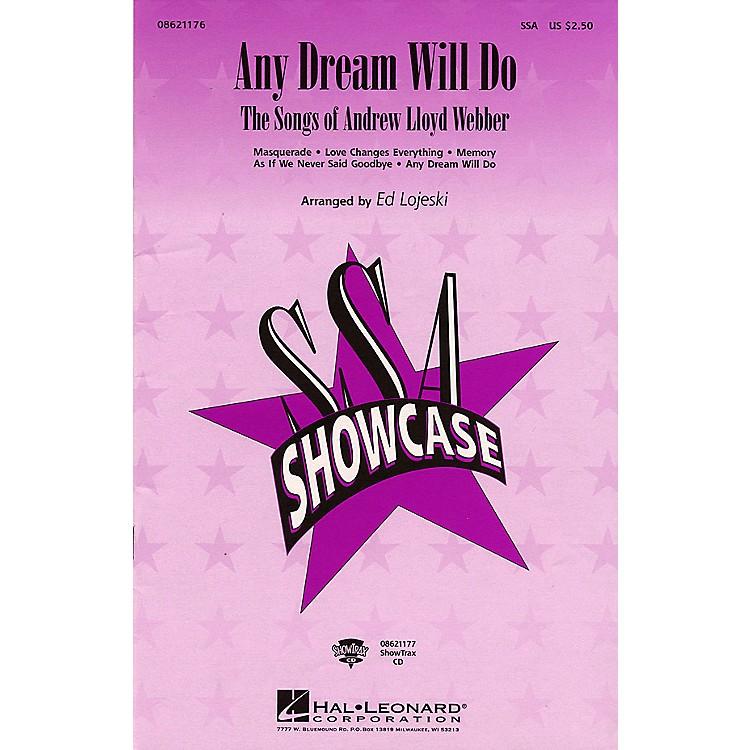 Hal LeonardAny Dream Will Do - The Songs of Andrew Lloyd Webber (Medley) SSA arranged by Ed Lojeski