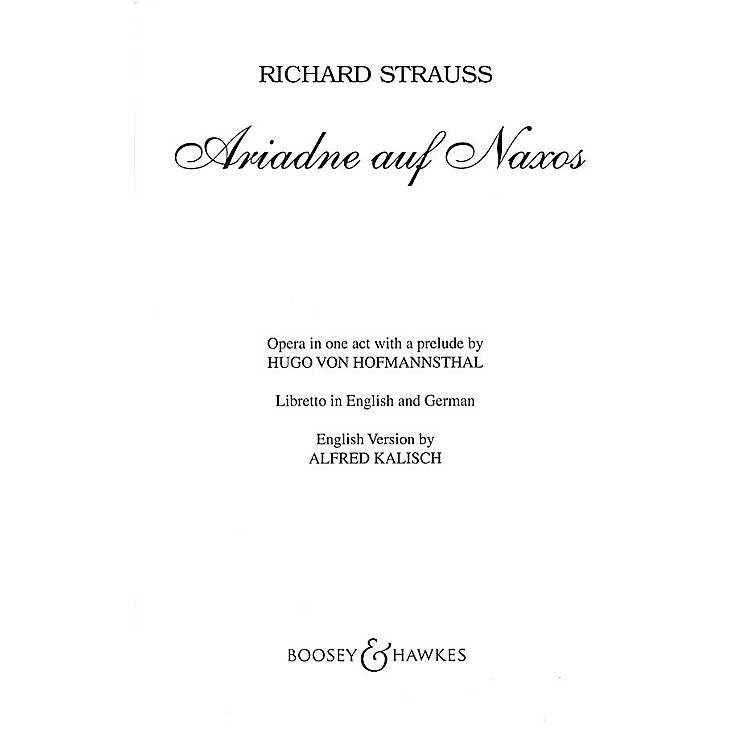 Boosey and HawkesAriadne auf Naxos, Op. 60 (German Text) BH Stage Works Series  by Richard Strauss