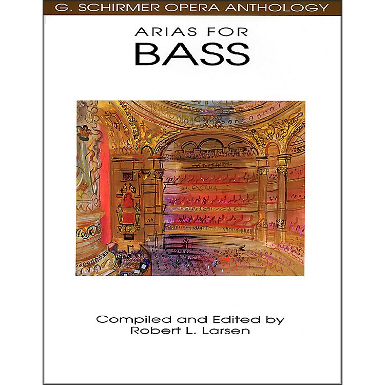 G. Schirmer Arias for Bass G Schirmer Opera Anthology