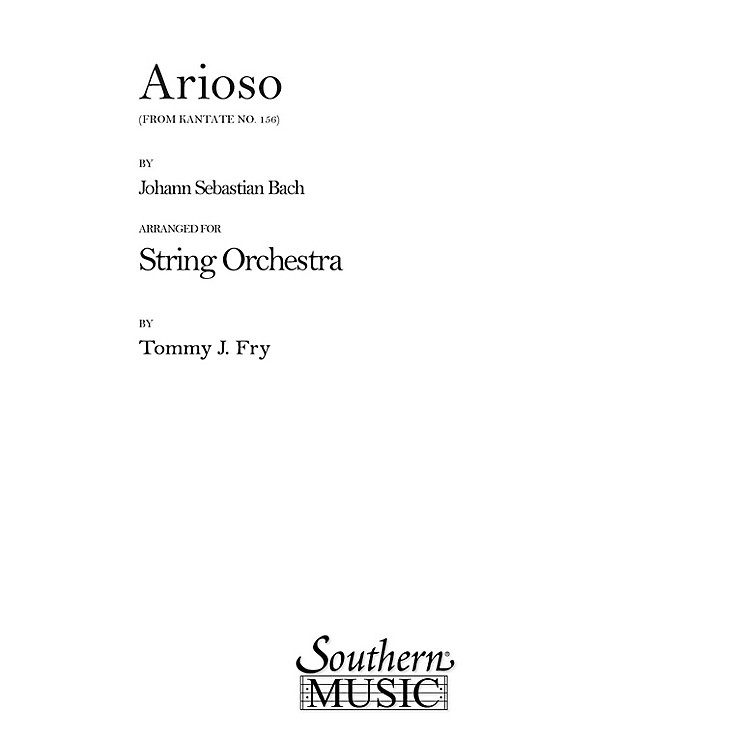 SouthernArioso Cantata 156 (String Orchestra) Southern Music Series Arranged by Tommy J. Fry