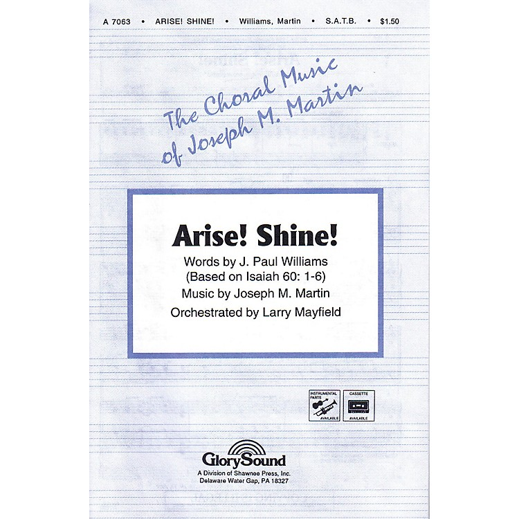 Shawnee PressArise! Shine! SATB composed by J. Paul Williams