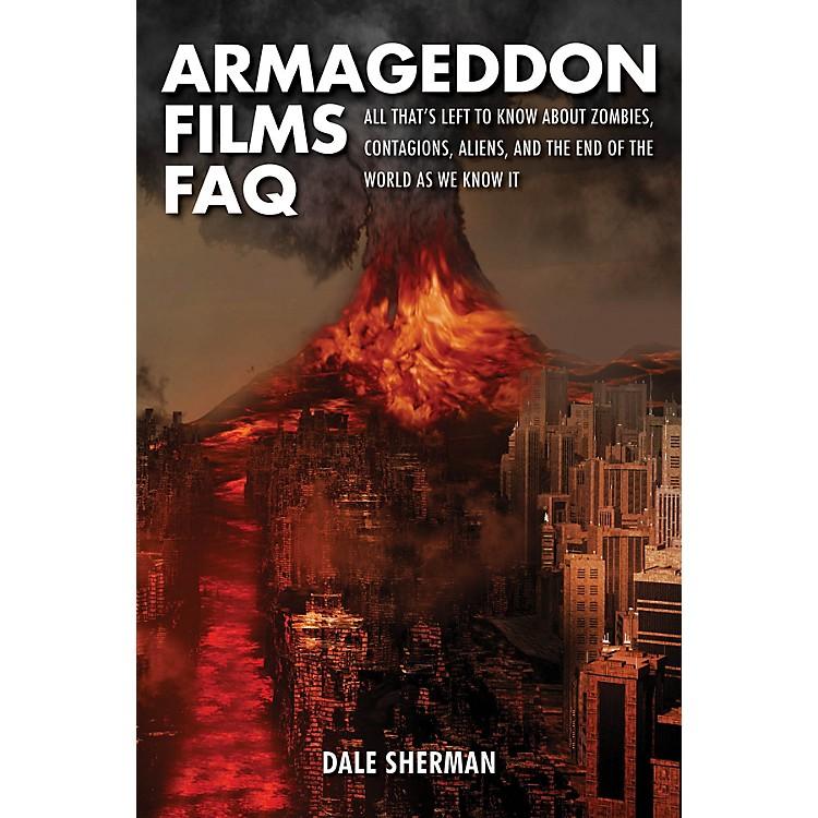Applause BooksArmageddon Films FAQ FAQ Series Softcover Written by Dale Sherman