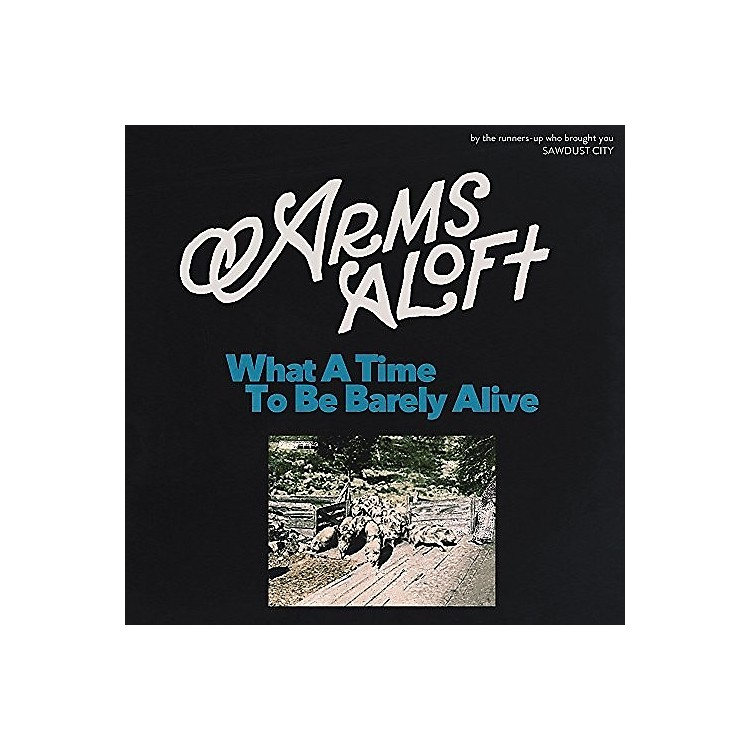 AllianceArms Aloft - What A Time To Be Barely Alive