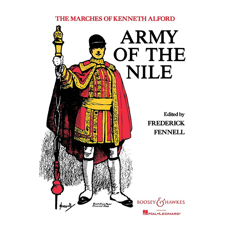 Boosey and HawkesArmy of the Nile Concert Band Composed by Kenneth J. Alford Arranged by Frederick Fennell