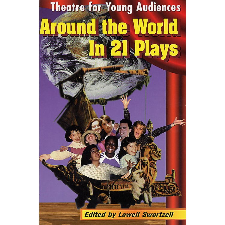 Applause BooksAround the World in 21 Plays (Theatre for Young Audiences) Applause Books Series Softcover