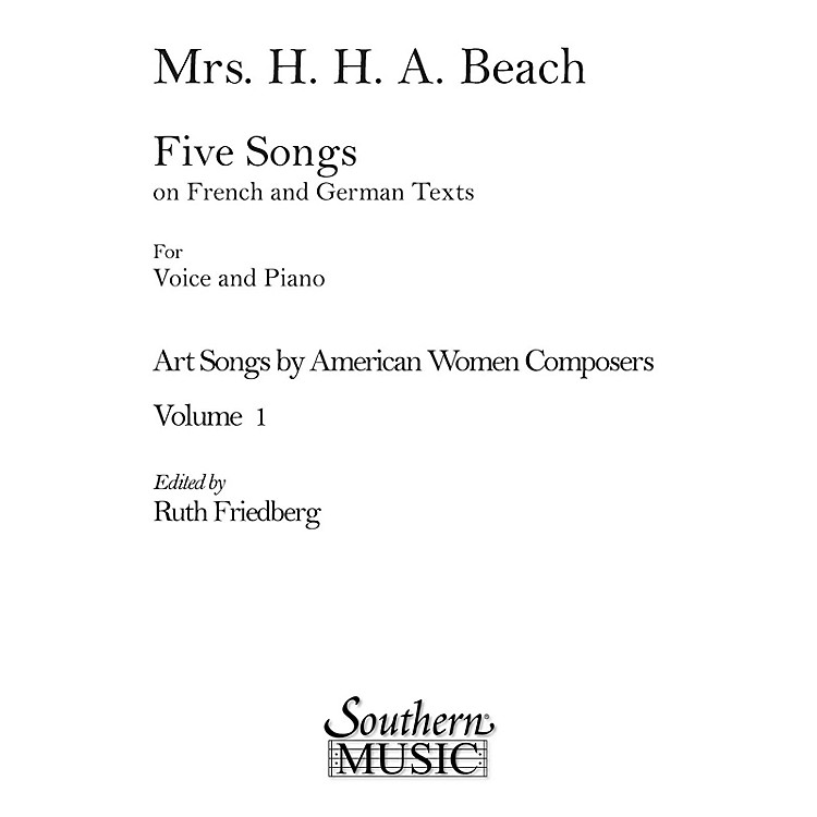 Southern Art Songs by American Women Composers Southern Music  by Amy Beach Edited by Ruth C. Friedberg