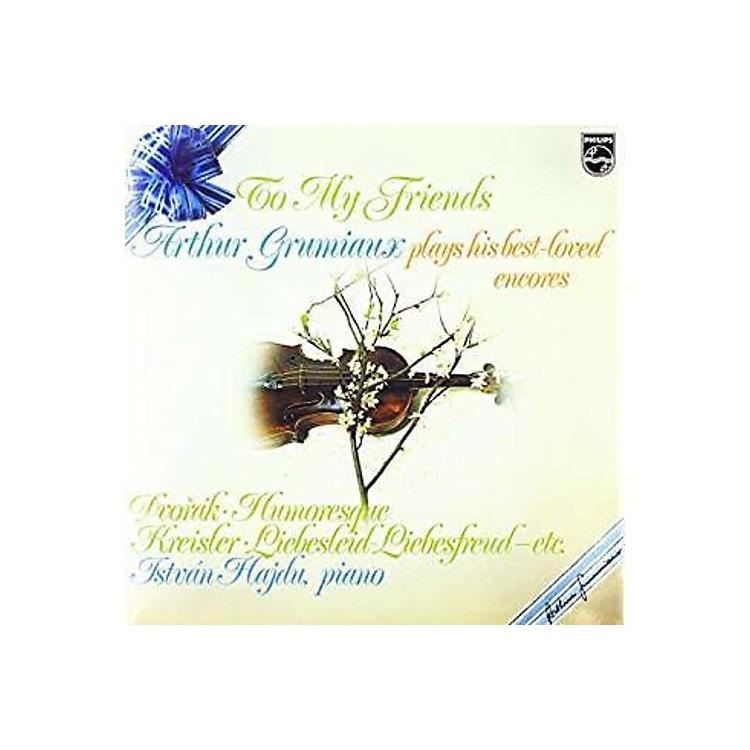 AllianceArthur Grumiaux - To My Friends: Arthur Grumiaux Plays His Best Loved Encores