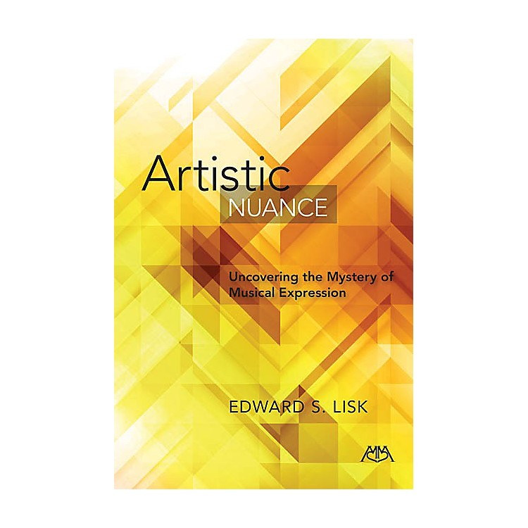 Meredith MusicArtistic Nuance (Uncovering the Mystery of Musical Expression) Meredith Music Resource Series Softcover