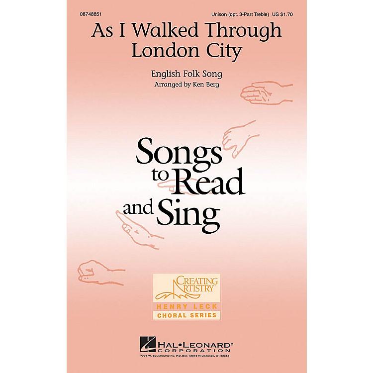 Hal LeonardAs I Walked Through London City Unison or optional 3-Part arranged by Ken Berg
