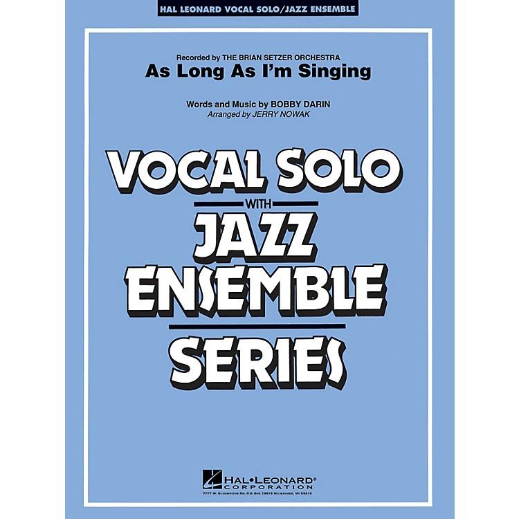 Hal LeonardAs Long As I'm Singin' (Key Bb) Jazz Band Level 3-4 Composed by Bobby Darin