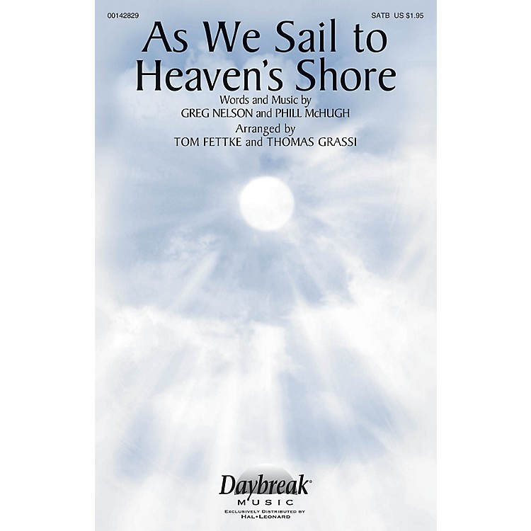 Daybreak Music As We Sail to Heaven's Shore SATB by Steve Green arranged by Tom Fettke