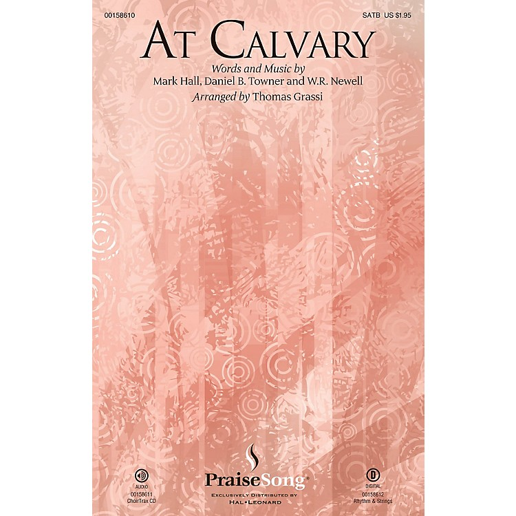 PraiseSongAt Calvary CHOIRTRAX CD by Casting Crowns Composed by Mark Hall