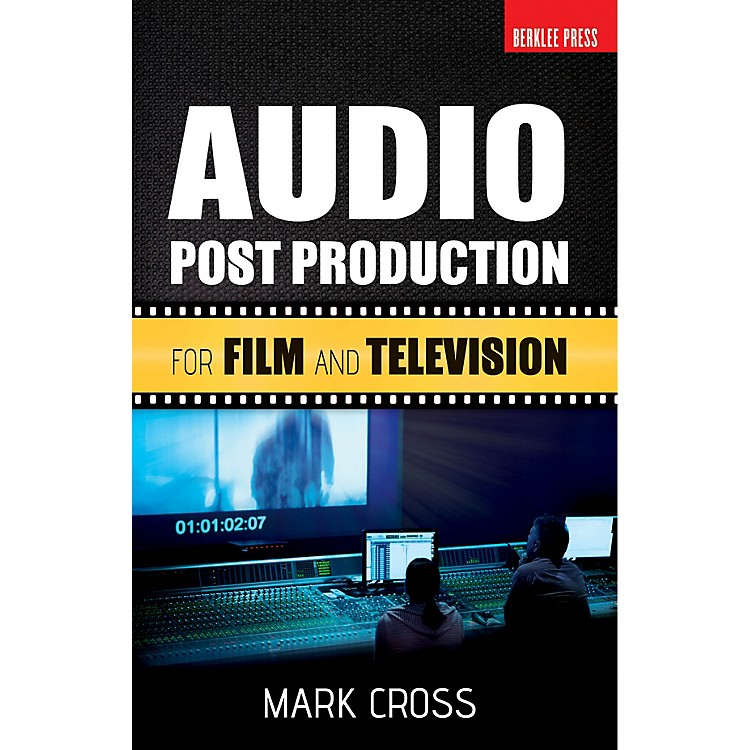 Berklee PressAudio Post Production (For Film and Television) Berklee Guide Series Softcover Written by Mark Cross