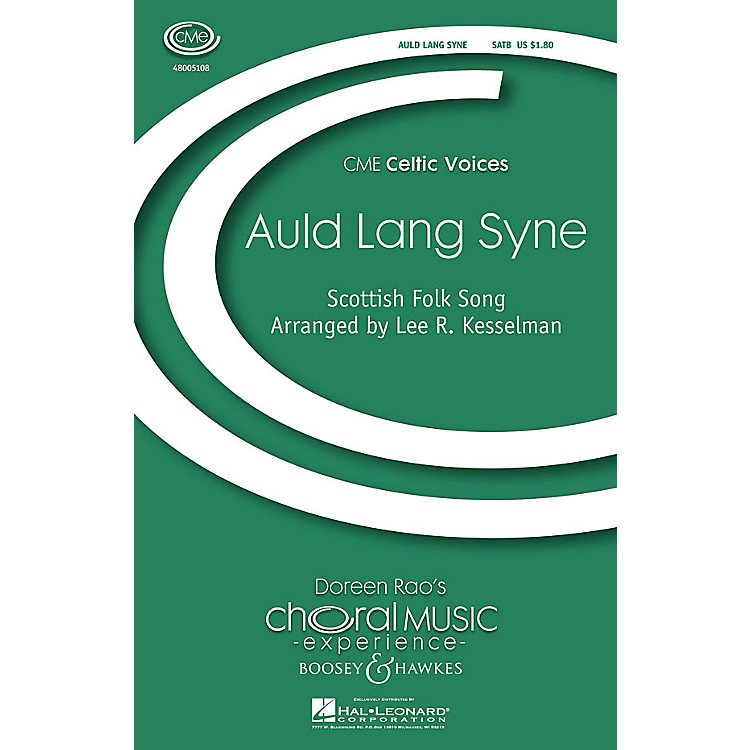 Boosey and HawkesAuld Lang Syne (CME Celtic Voices) SATB composed by Lee Kesselman