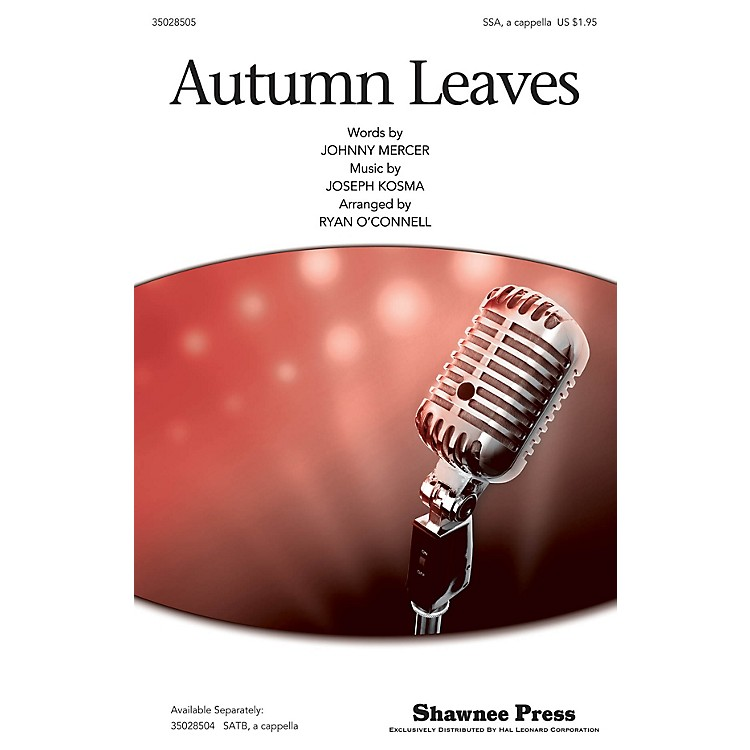 Shawnee Press Autumn Leaves SSA A Cappella arranged by Ryan O'Connell