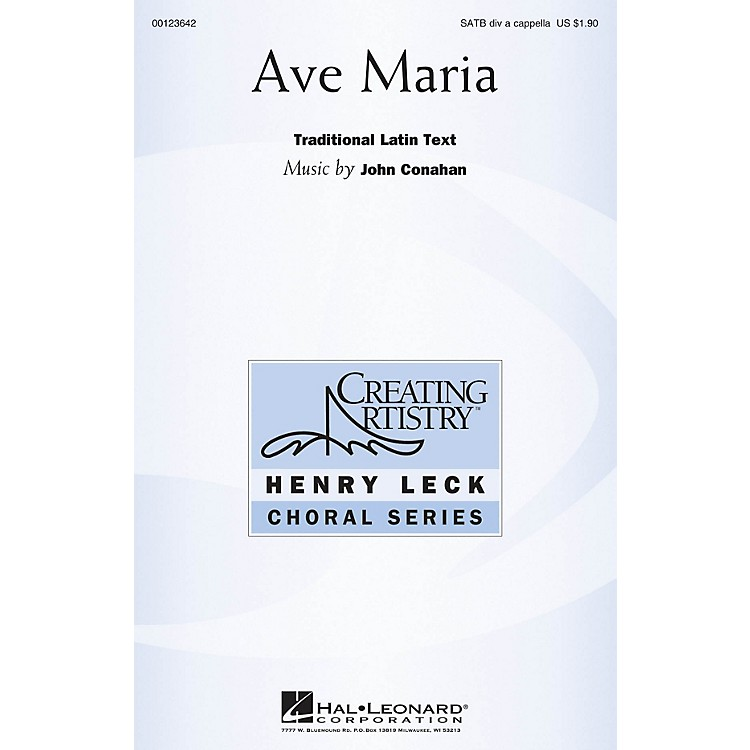 Hal LeonardAve Maria (Henry Leck Choral Series) SATB DV A Cappella composed by John Conahan