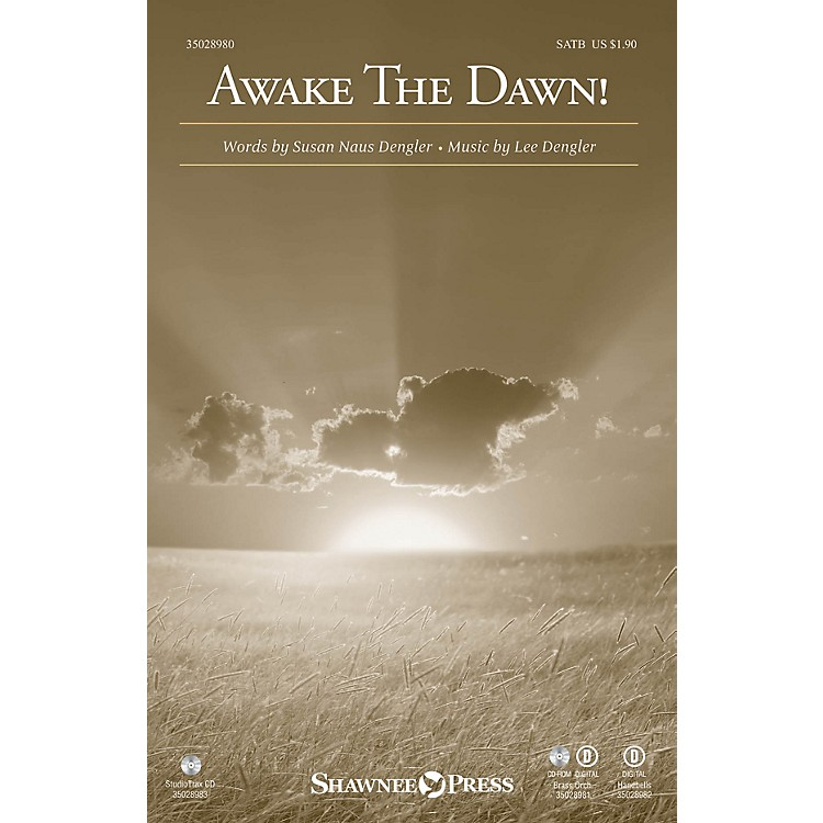 Shawnee Press Awake the Dawn! (Brass) Brass Accompaniment Composed by Susan Naus Dengler
