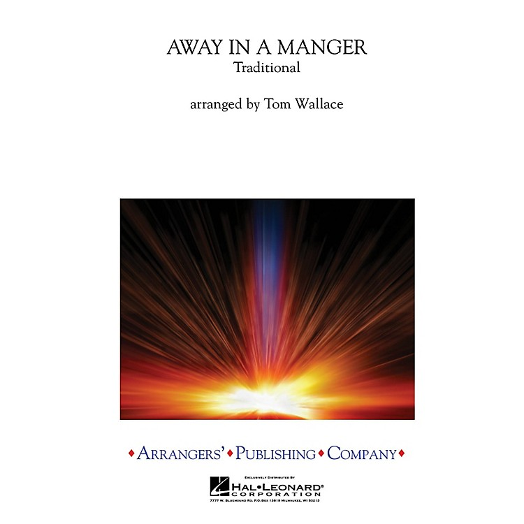 Arrangers Away in a Manger Concert Band Arranged by Tom Wallace