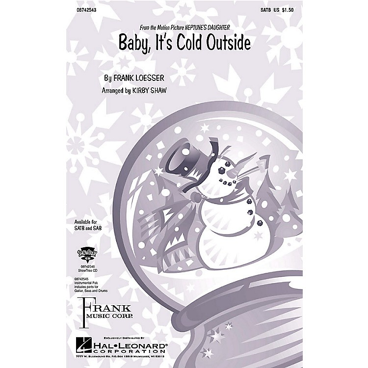 Hal Leonard Baby, It's Cold Outside Arranged by Kirby Shaw