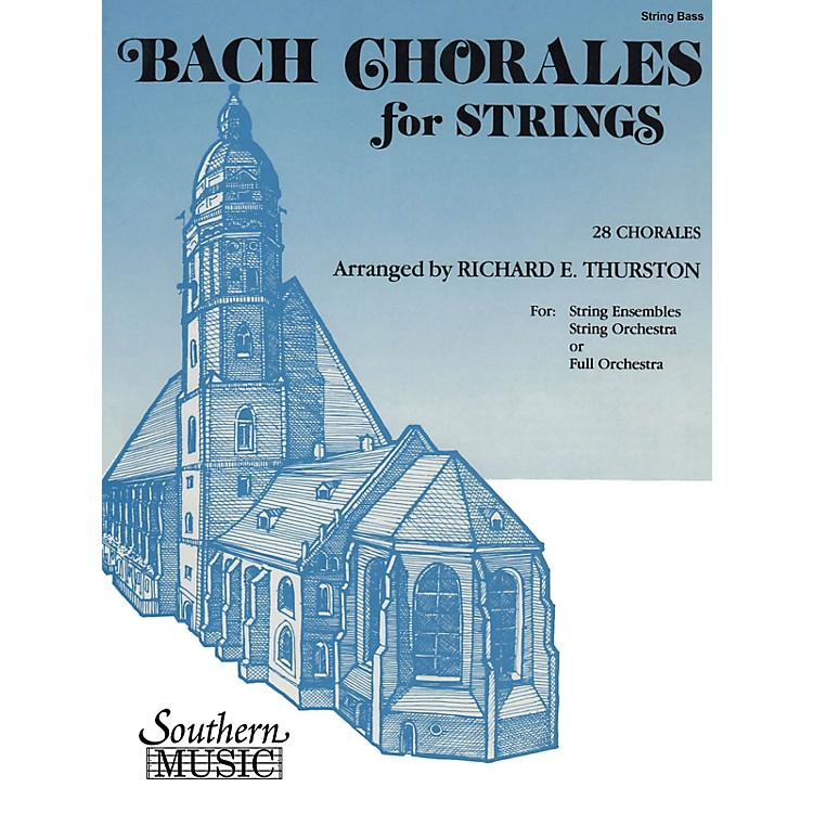 SouthernBach Chorales for Strings (28 Chorales) by Johann Sebastian Bach Arranged by Richard E. Thurston