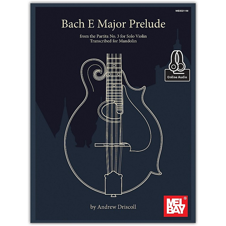 Mel Bay Bach E Major Prelude from the Partita No. 3 for Solo Violin Transcribed for Mandolin