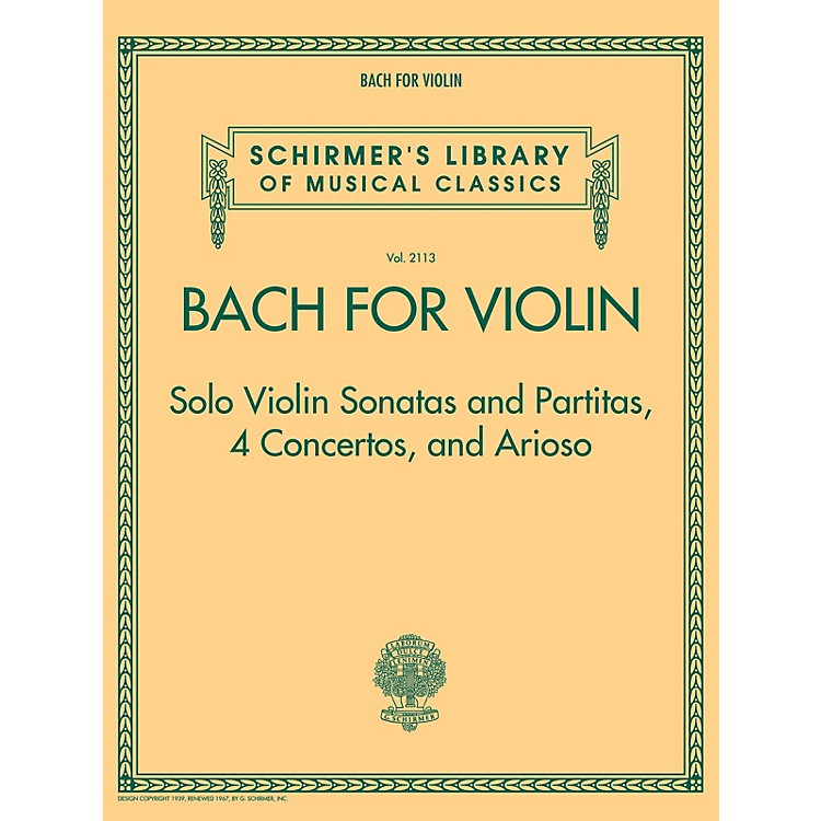 G. SchirmerBach for Violin - Sonatas and Partitas, 4 Concertos, and Arioso String Solo Series Softcover