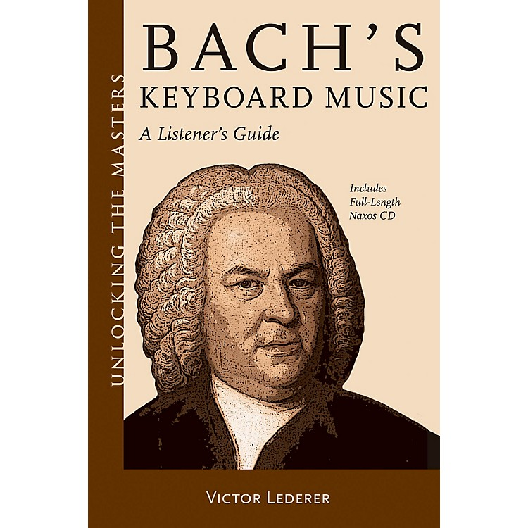 Amadeus PressBach's Keyboard Music - A Listener's Guide Unlocking the Masters Softcover with CD by Victor Lederer