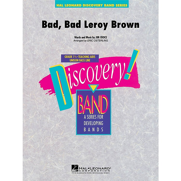 Hal LeonardBad, Bad Leroy Brown Concert Band Level 1.5 Arranged by Eric Osterling
