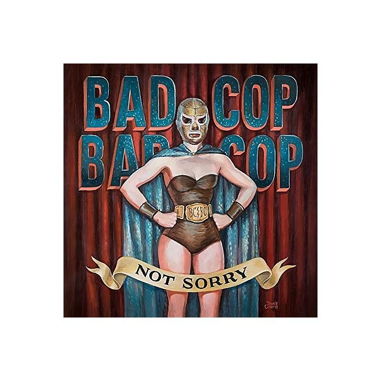 AllianceBad Cop Bad Cop - Not Sorry