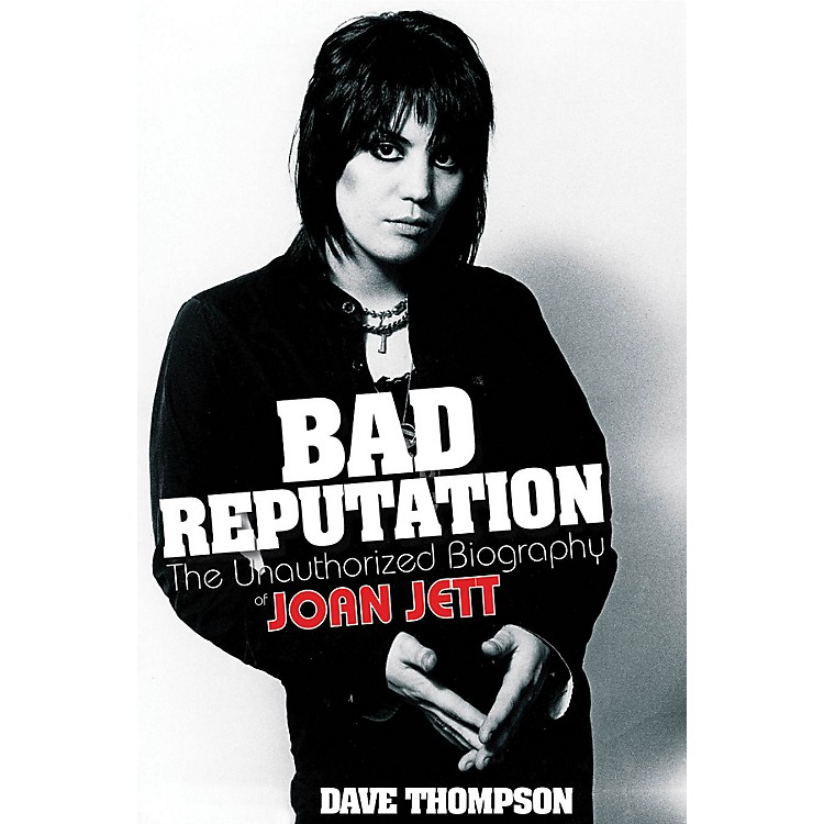 Backbeat BooksBad Reputation (The Unauthorized Biography of Joan Jett) Book Series Softcover Written by Dave Thompson