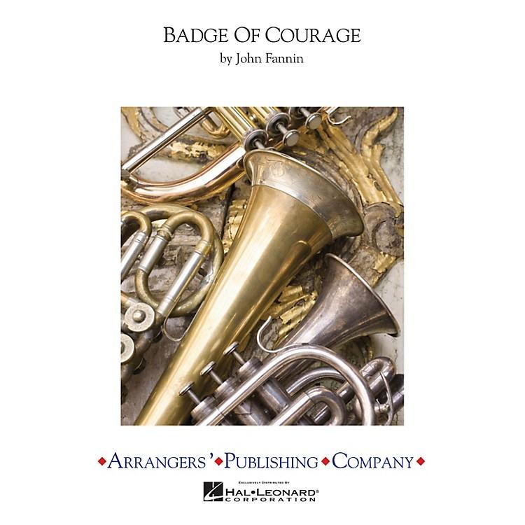 ArrangersBadge of Courage Concert Band Arranged by John Fannin