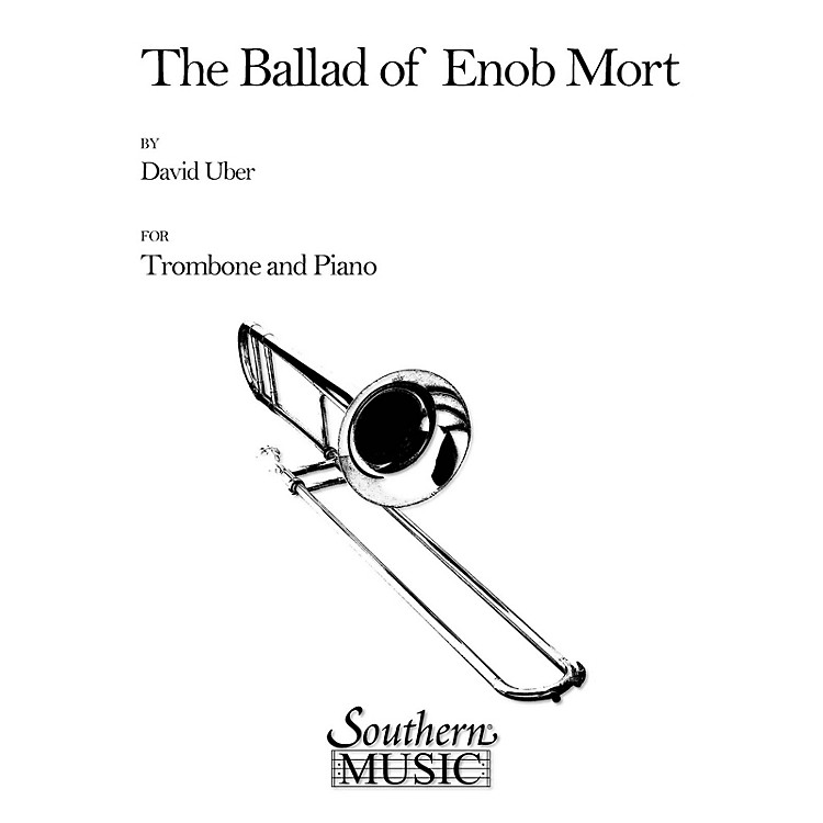 SouthernBallad of Enob Mort (Trombone) Southern Music Series Composed by David Uber