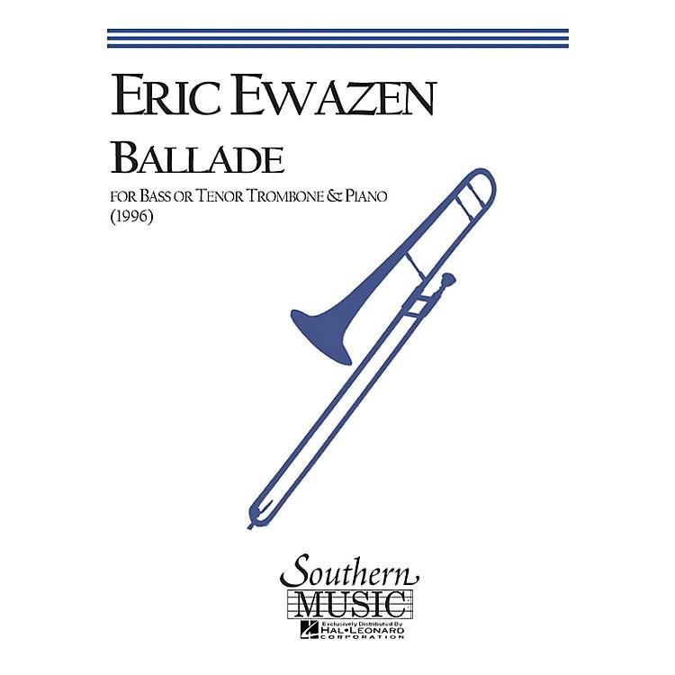SouthernBallade (Bass Trombone) Southern Music Series Composed by Eric Ewazen