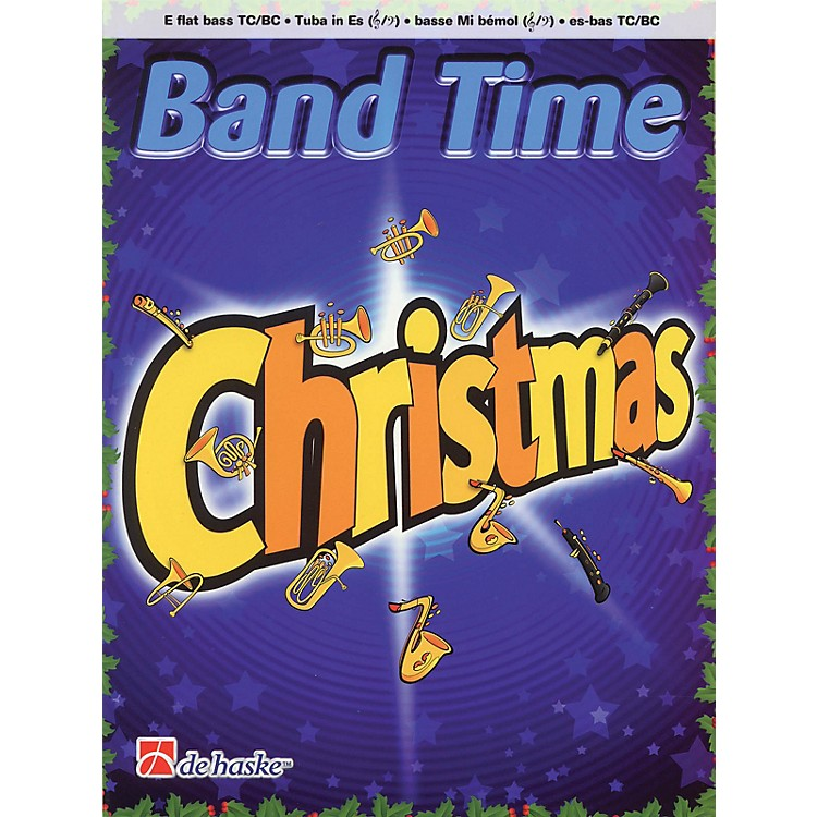 De Haske Music Band Time Christmas (E Flat Bass TC/BC) Concert Band Arranged by Robert van Beringen