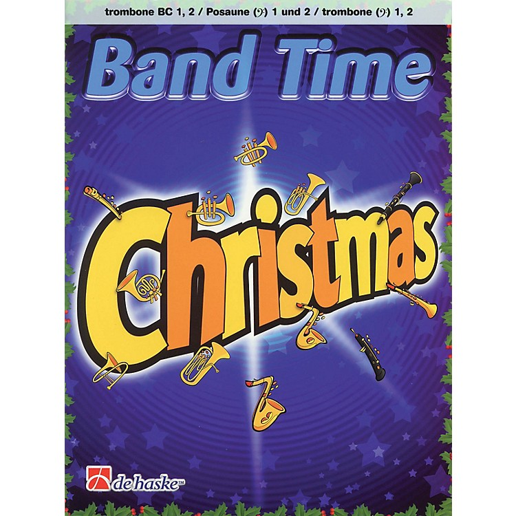 De Haske Music Band Time Christmas (Trombone TC 1, 2) De Haske Play-Along Book Series Softcover by Robert van Beringen