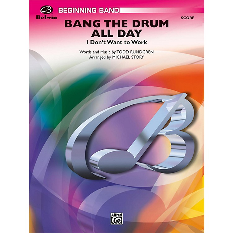 Alfred Bang the Drum All Day (I Don't Want to Work) Grade 1 (Very Easy)