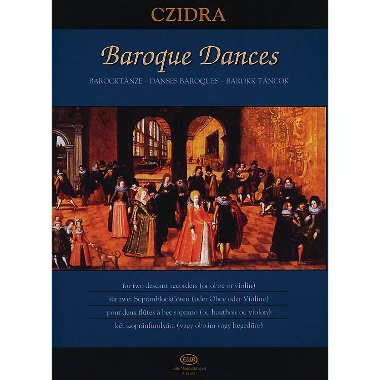 Editio Musica BudapestBaroque Dances for Two Descant Recorders or Two Oboes or Two Violins EMB Series by Various