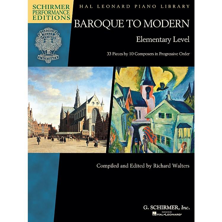 G. SchirmerBaroque to Modern: Elementary Level Schirmer Performance Editions Softcover