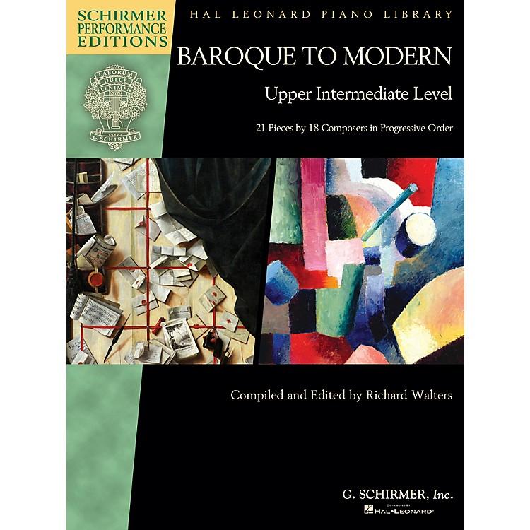 G. SchirmerBaroque to Modern: Upper Intermediate Level Schirmer Performance Editions Softcover