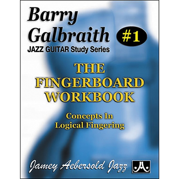 Jamey Aebersold Barry Galbraith - The Fingerboard Workbook