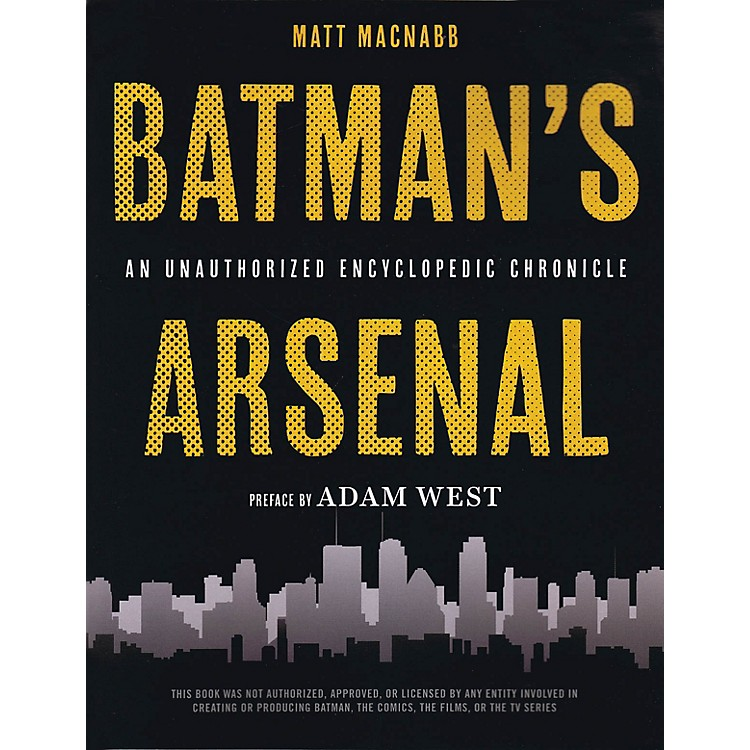 Opus Batman's Arsenal (An Unauthorized Encyclopedic Chronicle) Book Series Softcover Written by Matt MacNabb