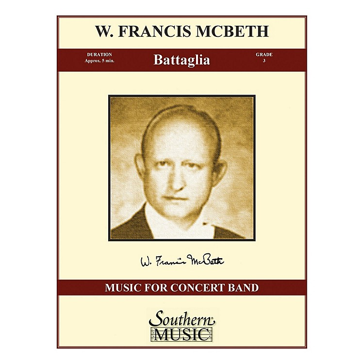 SouthernBattaglia (Band/Concert Band Music) Concert Band Level 3 Composed by W. Francis McBeth