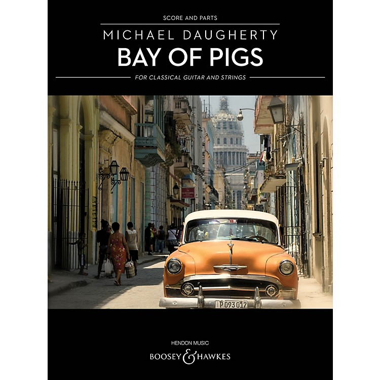 Boosey and HawkesBay of Pigs Boosey & Hawkes Chamber Music Series Softcover Composed by Michael Daugherty